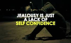 jealousy-is-just-a-lack-of-self-confidence